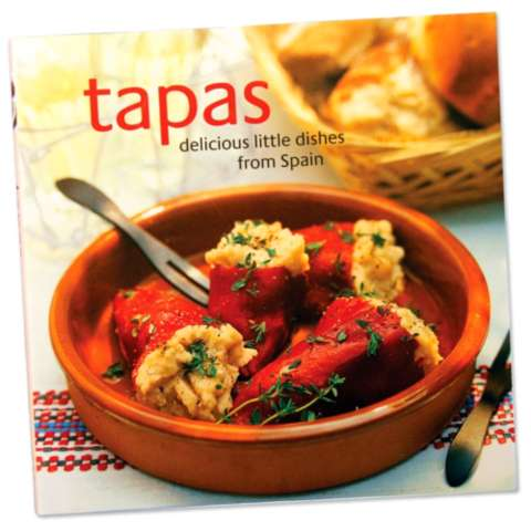 Tapas Delicious Little Dishes From Spain Cookbook