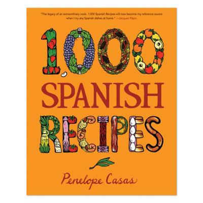 1,000 Spanish Recipes by Penelope Casas