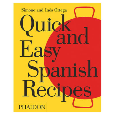 Quick and Easy Spanish Recipes Cookbook by Simone and Inés Ortega