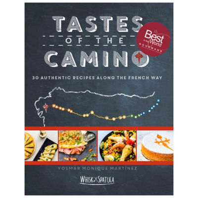 Tastes of the Camino - 30 Authentic Recipes Along the French Way
